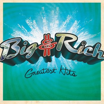 BIG & RICH - GREATEST HITS (CD)