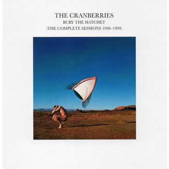 THE CRANBERRIES - BURY THE HATCHET (THE COMPLETE SESSIONS) (CD)