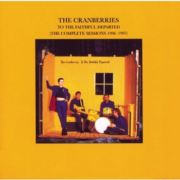 THE CRANBERRIES - TO THE FAITHFUL DEPARTED (THE COMPLETE SESSIONS 1996-1997) (CD)