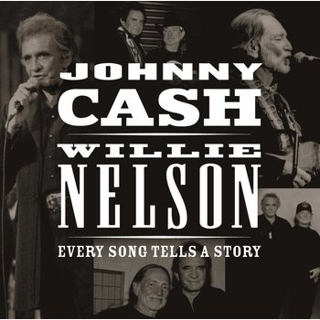 JOHNNY CASH & WILLIE NELSON - EVERY SONG TELLS A STORY (CD)