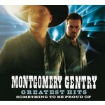 MONTGOMERY GENTRY - GREATEST HITS SOMETHING TO BE PROUD OF (CD).
