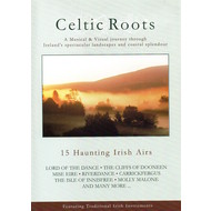 CELTIC ROOTS - 15 HAUNTING IRISH AIRS (DVD).  )