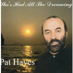 PAT HAYES - SHE'S HAD ALL THE DREAMING (CD)...