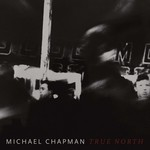 MICHAEL CHAPMAN - TRUE NORTH (CD).