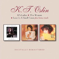 K.T. OSLIN - 80'S LADIES / THIS WOMAN / LOVE IN A SMALL TOWN (CD).