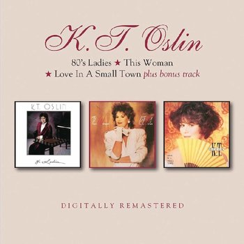 K.T. OSLIN - 80'S LADIES / THIS WOMAN / LOVE IN A SMALL TOWN (CD)