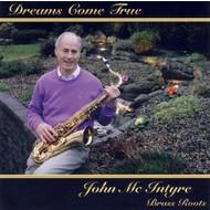 JOHN MCINTYRE & BRASS ROOTS - DREAMS COME TRUE (CD)...