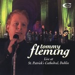 TOMMY FLEMING - LIVE AT ST PATRICK'S CATHEDRAL, DUBLIN (CD)...