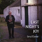 GERRY O'CONNOR - LAST NIGHT'S JOY (CD)...