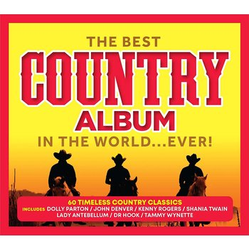 THE BEST COUNTRY ALBUM IN THE WORLD EVER! - VARIOUS ARTISTS (CD)
