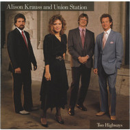 ALISON KRAUSS AND UNION STATION - TWO HIGHWAYS (CD)...