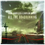 MARK KNOPFLER AND EMMYLOU HARRIS - ALL THE ROADRUNNING (CD)...