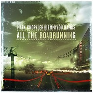 MARK KNOPFLER AND EMMYLOU HARRIS - ALL THE ROADRUNNING (CD).