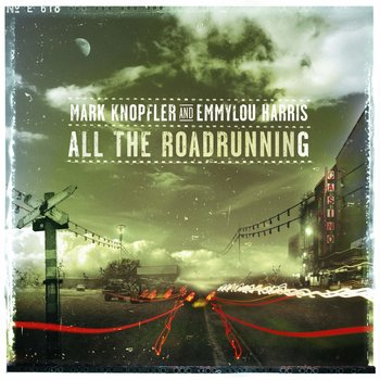 MARK KNOPFLER AND EMMYLOU HARRIS - ALL THE ROADRUNNING (CD)