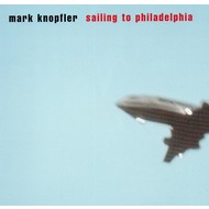 MARK KNOPFLER - SAILING TO PHILADELPHIA (CD).