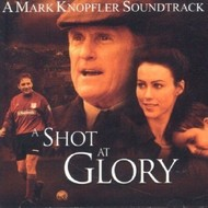 MARK KNOPFLER - A SHOT AT GLORY (OST) (CD).