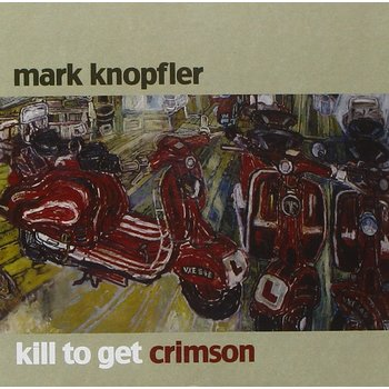 MARK KNOPFLER - KILL TO GET CRIMSON (CD)
