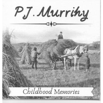 PJ MURRIHY - CHILDHOOD MEMORIES (CD)