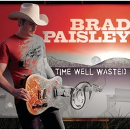 BRAD PAISLEY - TIME WELL WASTED (CD).. )