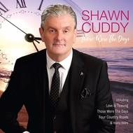 SHAWN CUDDY - THOSE WERE THE DAYS (CD)...
