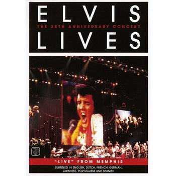 ELVIS PRESLEY - ELVIS LIVES, 25TH ANNIVERSARY CONCERT LIVE FROM MEMPHIS (DVD)