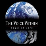 THE VOICE WITHIN: SONGS OF HOPE (CD)...