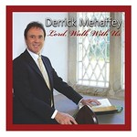 DERRICK MEHAFFEY - LORD WALK WITH ME (CD)...