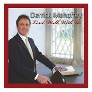DERRICK MEHAFFEY - LORD WALK WITH ME (CD)...