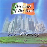 PJ MURRIHY -  THE LAND OF THE GAEL (CD)...