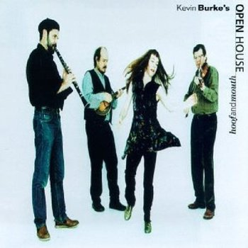 KEVIN BURKE'S OPEN HOUSE - HOOF AND MOUTH (CD)