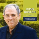 HUGO DUNCAN - EVERYBODY NEEDS A LITTLE SOMETHING (CD)...