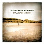 JAMES VINCENT MCMORROW - EARLY IN THE MORNING (CD)...