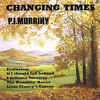 PJ MURRIHY - CHANGING TIMES (CD)