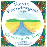 KEVIN PRENDERGAST - KEVIN PRENDERGAST SINGS COUNTRY AND IRISH (CD).. )