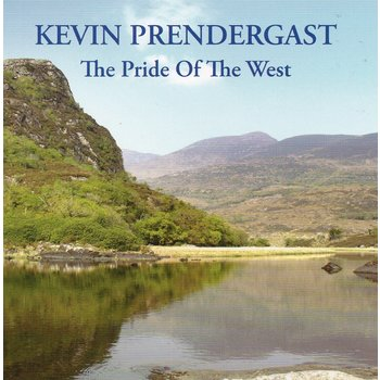 KEVIN PRENDERGAST - THE PRIDE OF THE WEST (CD)