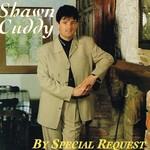 SHAWN CUDDY - BY SPECIAL REQUEST (CD)...