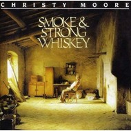 CHRISTY MOORE - SMOKE AND STRONG WHISKEY (CD)...