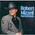 ROBERT MIZZELL  - SINGS GARTH BROOKS (CD)...
