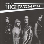 THE HIGHWOMEN - THE HIGHWOMEN (CD).