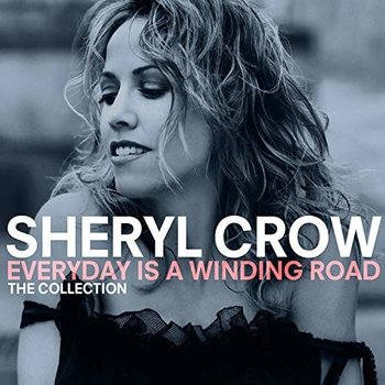 SHERYL CROW - EVERYDAY IS A WINDING ROAD: THE COLLECTION (CD)