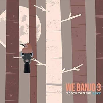 WE BANJO 3 - ROOTS TO RISE LIVE (CD)