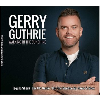 GERRY GUTHRIE - WALKING IN THE SUNSHINE (CD)
