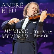 ANDRE RIEU - MY MUSIC MY WORLD THE VERY BEST OF ANDRE RIEU (CD)....