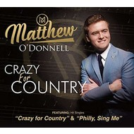MATTHEW O'DONNELL - CRAZY FOR COUNTRY (CD)...