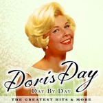 DORIS DAY - DAY BY DAY THE GREATEST HITS AND MORE (CD)...