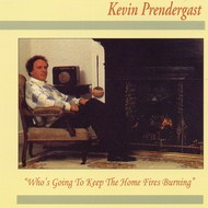 KEVIN PRENDERGAST - WHO'S GOING TO KEEP THE HOME FIRES BURNING (CD)...