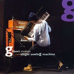 GILBERT O'SULLIVAN - SINGER SOWING MACHINE (CD).