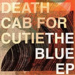 DEATH CAB FOR CUTIE - THE BLUE EP  (CD).