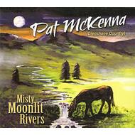 PAT MCKENNA - MISTY MOONLIT RIVERS (CD).