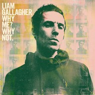 LIAM GALLAGHER - WHY ME? WHY NOT (CD).